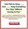 Thumbnail *NEW!* Get Paid To Shop And Keep Everything You Buy