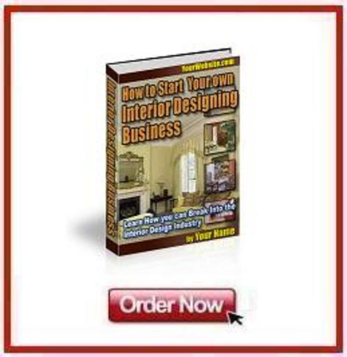 Pay for *NEW!* How To Start Your Own Interior Design Busines