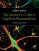 Thumbnail The Student Guide to Cognitive Neuroscience 3rd Edition