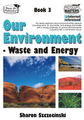 Thumbnail Our Environment  Bk 3 Waste and Energy  (US Version)