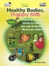 Thumbnail Healthy Bodies, Happy Kids, Book 1 (US Version)