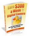 Thumbnail Earn 300 Dollars A Week w/Your Digital Camera