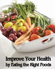 Thumbnail Improve Your Health by Eating the Right Foods