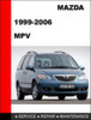 Thumbnail Mazda MPV 1999-2006 Workshop Factory Service Repair Manual