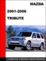Thumbnail Mazda Tribute 2001-2006 Factory Service Repair Manual