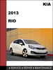 Thumbnail KIA RIO 2013 Factory Service Repair Manual Download