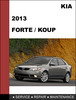 Thumbnail KIA Forte 2013 / KIA Forte5 2013 / Koup 2013 Factory Service Repair Manual Download
