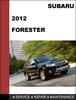 Thumbnail Subaru Forester 2012 factory SHOP Service Repair Manual