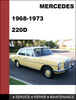 Thumbnail Mercedes-Benz 220D 1968-1973 Factory WORKSHOP Service Repair manual Download