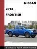 Thumbnail Nissan Frontier 2013 Factory Service Workshop Repair Manual Download