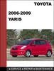 Thumbnail Yaris 2006 to 2009 Factory workshop Service Repair Manual