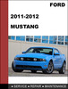 Thumbnail Ford Mustang 2011 to 2012 Factory workshop Service Repair manual