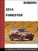 Subaru Forester 2014 factory SHOP Service Repair Manual