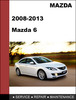 Thumbnail Mazda Mazda6 2008-2013 Factory Workshop Service Repair Manual