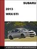 Subaru impreza WRX 2013 and Impreza WRX STI 2013 factory SHOP Service Repair Manual