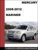 Thumbnail Mercury Mariner 2008 to 2012 Factory workshop Service Repair Manual