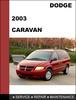 Thumbnail Dodge Caravan 2003 Factory workshop Service Repair Manual