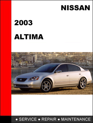 Pay for Nissan Altima 2003 Factory Workshop Service Repair Manual