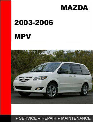 mazda mpv 2003 2006 workshop factory service repair manual downlo rh tradebit com Manual Mazda 325 Manual Mazda 325