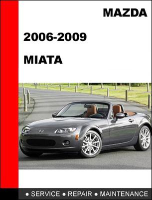 mazda mx 5 miata 2006 2009 factory service repair manual Mazda Miata Parts Diagram Mazda Miata Owner's Manual