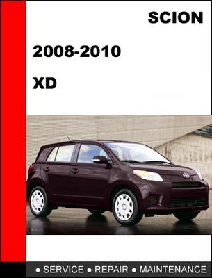 Pay for Scion xD 2008-2010 workshop Service Repair Manual