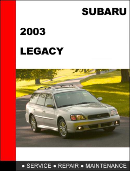subaru legacy 2003 workshop factory service repair manual. Black Bedroom Furniture Sets. Home Design Ideas