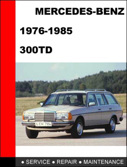 Mercedes benz 300td 1976 1985 factory service repair for Mercedes benz factory in alabama