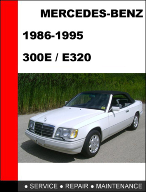 Mercedes benz 300e e320 1986 1995 service repair manual for Mercedes benz e320 service e