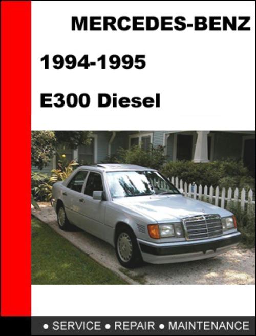 Mercedes benz e300 diesel 1994 1995 service repair manual for Mercedes benz e300 diesel