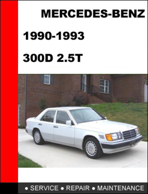 Mercedes benz 300d 2 5t 1990 1993 service repair manual for 1992 mercedes benz 300d 2 5 turbo diesel for sale