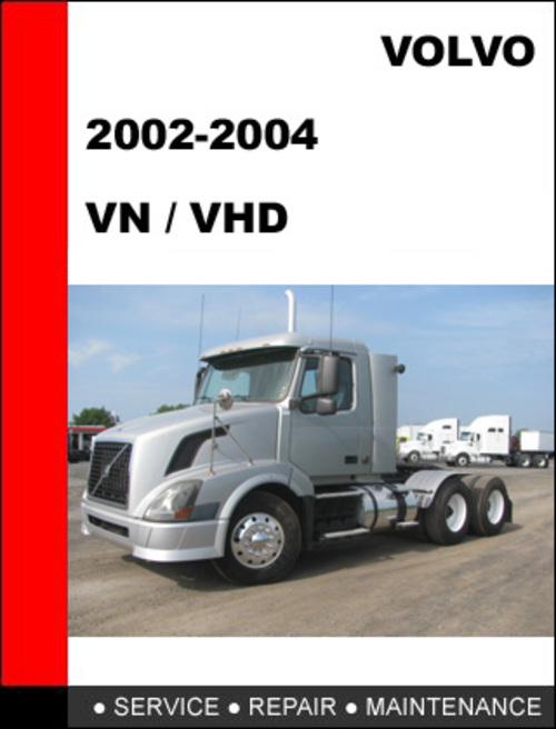 volvo trucks vn vhd 2002 2004 factory service repair. Black Bedroom Furniture Sets. Home Design Ideas