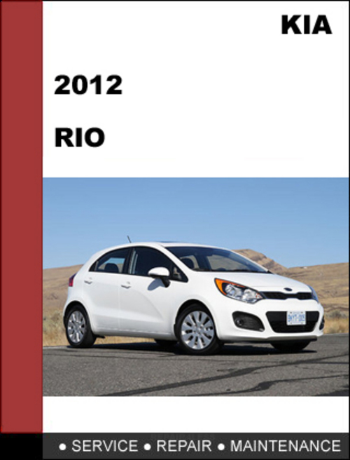 kia rio 2012 factory service repair manual download download manu rh tradebit com 2013 kia rio repair manual 2007 kia rio repair manual