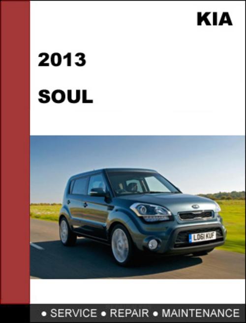Kia Soul 2013 Factory Shop Service Repair Manual Download