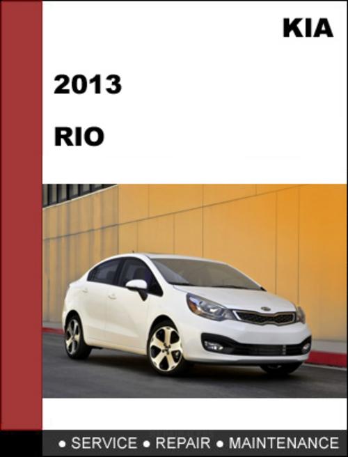kia rio 2013 factory service repair manual download download manu rh tradebit com workshop manual kia rio 2004 service manual kia rio 2010