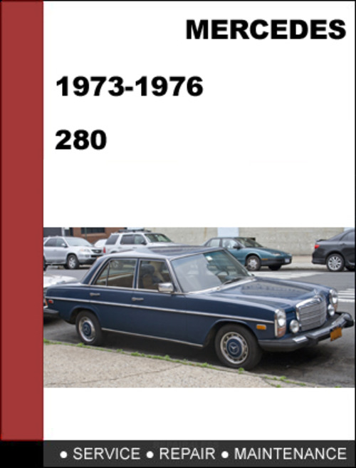 Mercedes benz 280 1973 1976 factory workshop service for Mercedes benz service manual free download