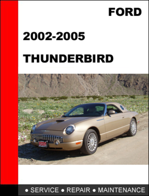 ford thunderbird 2002 to 2005 factory workshop service repair manua rh tradebit com 2002 ford thunderbird owners manual 2002 ford thunderbird maintenance manual