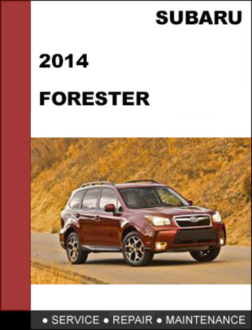 Subaru Forester 2014 factory SHOP Service Repair Manual - Download