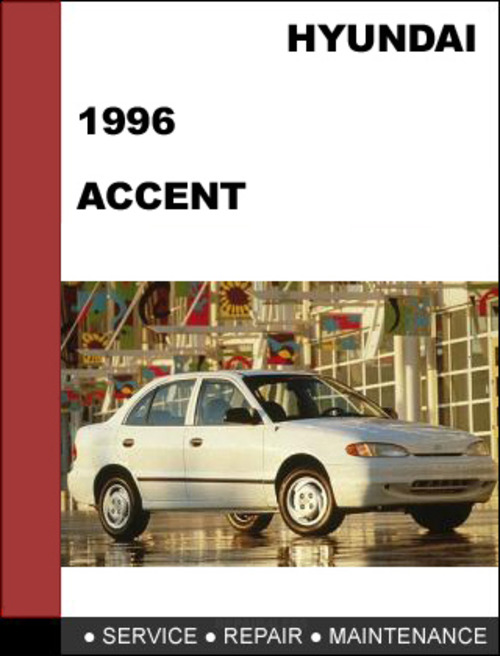 1996 hyundai accent service and repair manual 1996. Black Bedroom Furniture Sets. Home Design Ideas