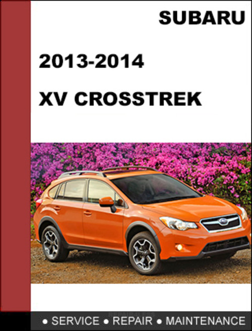 subaru xv crosstrek 2013 2014 factory shop service repair manual rh tradebit com subaru impreza service manual subaru impreza wrx service manual