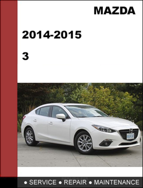 mazda3 mazda 3 2014 2015 factory workshop service repair manual rh tradebit com mazda 3 repair manual 2014 2012 mazda 3 repair manual