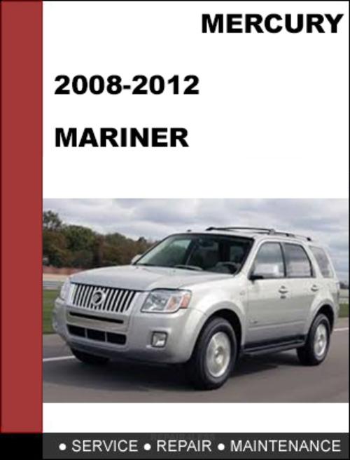 mercury mariner 2008 to 2012 factory workshop service repair manual rh tradebit com 2006 mercury mariner repair manual 2008 Mercury Mariner Inside