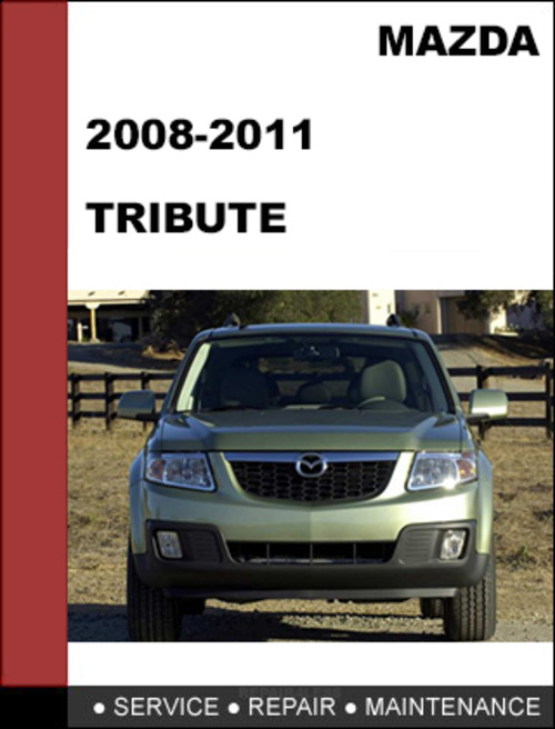 mazda tribute 2008 to 2011 factory workshop service repair Mazda SUV Mazda SUV
