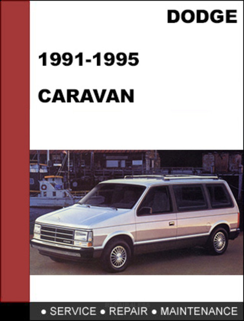 dodge caravan 1991 1995 factory service workshop repair manual do rh tradebit com Dodge Grand Caravan Manual 1995 Dodge Grand Caravan
