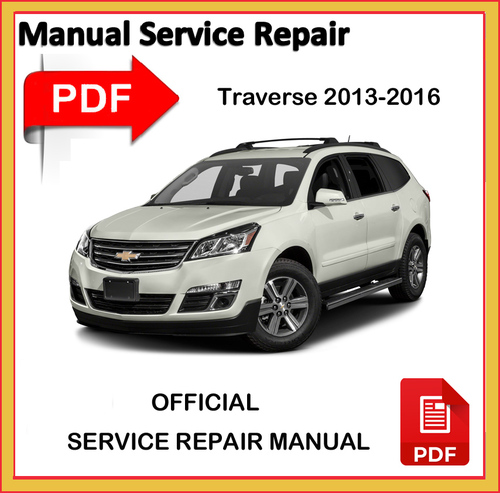 Pay for Chevrolet Traverse 2013 2014 2015 2016  Factory workshop service manual