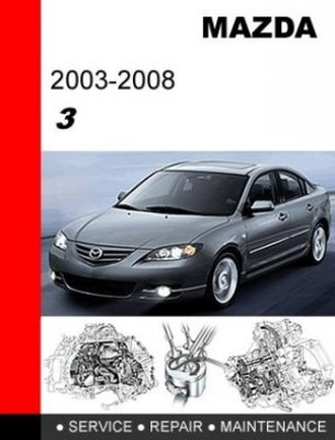 Pay for 2003 - 2008 Mazda 3 Factory Service Repair Manual