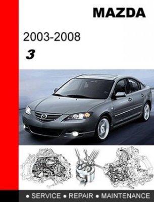 Pay for 2003 - 2008 Mazda 3 Factory Service Repair Manual