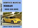 Thumbnail Nissan 350Z Z33 2005 Service Repair Manual Pdf Download