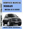 Thumbnail Nissan Micra K12 2005 Service Repair Manual Pdf Download