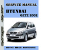 Thumbnail Hyundai Getz 2002 Service Repair Manual Pdf Download