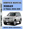 Thumbnail Nissan X-Trail 2004-2006 Workshop Service Repair Manual